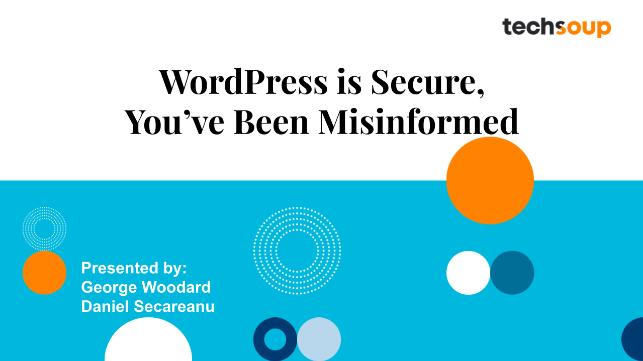 Read more about the article WordPress is Secure, You've Been Misinformed [Webinar Replay]